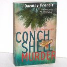 Conch Shell Murder by DOROTHY FRANCIS 2007 A Katie Hassworth Murder Mystery