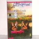A Dry Creek Courtship by Janet Tronstad Love Inspired Christian Romance Sep08