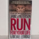 Run for Your Life by James Patterson Suspense Thriller 2010 Mike Bennett Series