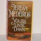 Yours Until Dawn by Teresa Medeiros Historical Regency Romance 2004