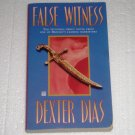 False Witness by Dexter Dias Mystery and Suspense 2009