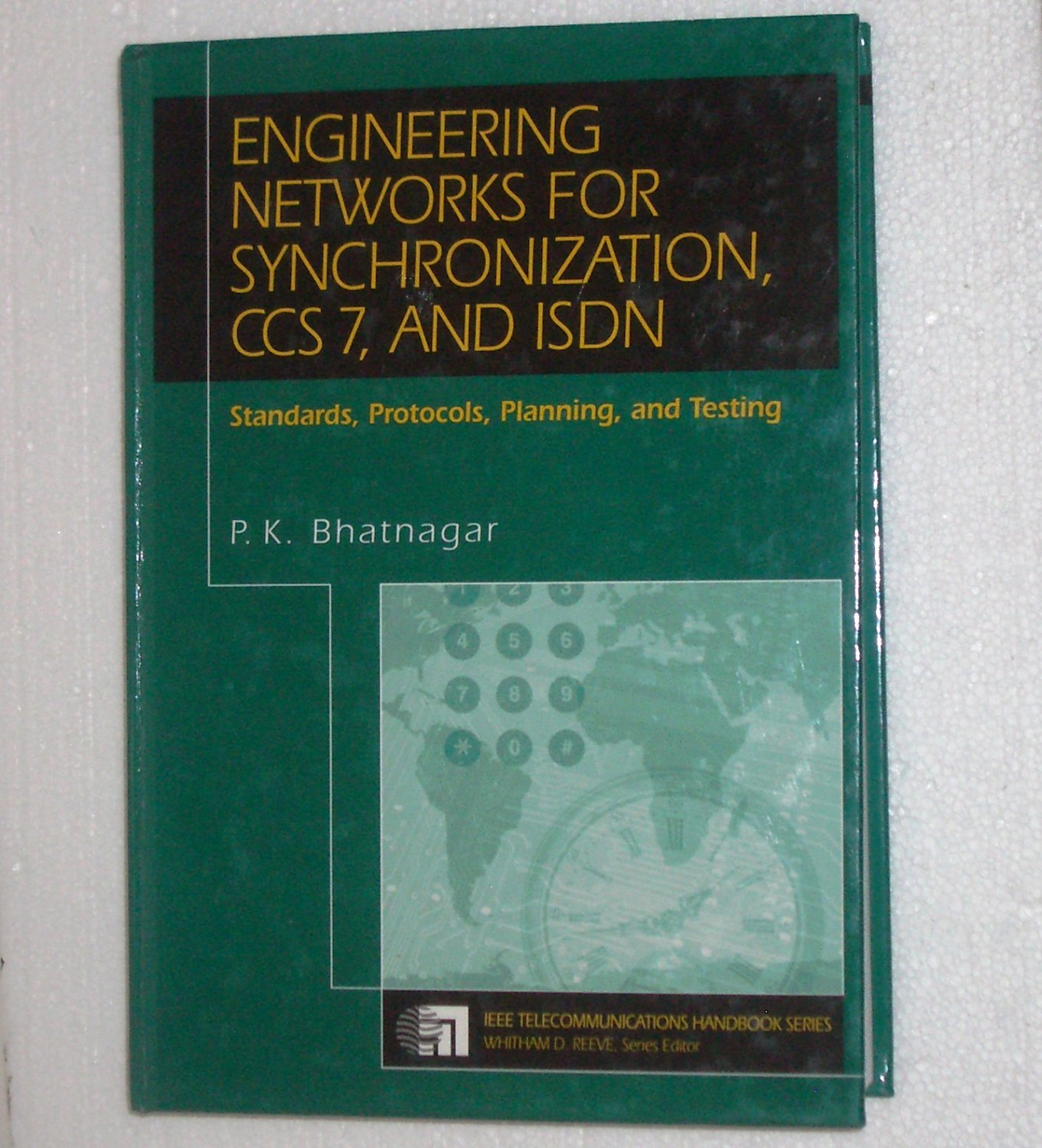 Engineering Networks for Synchronization, CCS 7, and ISDN by P.K. Bhatnagar Hardback 1997
