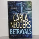 Betrayals by Carla Neggers Romantic Suspense 2009