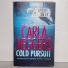Cold Pursuit by Carla Neggers Romantic Suspense 2008 A Black Falls Series Novel