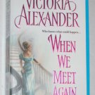 When We Meet Again Victoria Alexander ~ Historical Romance 2005 Effington Family & Friends Series