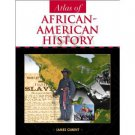 Atlas of African-American History by James Ciment 2001 Illustrations and Photos