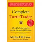 Complete Turtletrader: How 23 Novice Investors Became Overnight Millionaires by Michael W. Covel