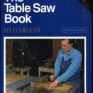 The Table Saw Book by Kelly Mehler Trade Paperback 1993 Woodworking