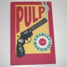 Pulp by Charles Bukowski 2002 Trade Size PB Hard Boiled Suspense
