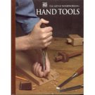 Hand Tools by Time Life Books 1999 Spiral Bound Hardcover Art of Woodworking