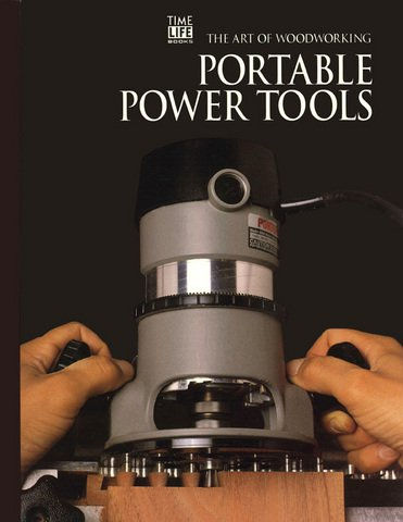 Portable Power Tools by Time Life Books 1999 Spiral Bound Hardcover Art of Woodworking