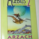 Moebius 2 Arzach The Collected Fantasies of Jean Giraud 1990 Trade Size Paperback