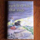 Each Little Bird That Sings by Deborah Wiles 2005 Hardcover, Dust Jacket Golden Kite Book