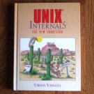 UNIX Internals : The New Frontiers by Uresh Vahalia 1996 Hardcover