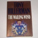 The Wailing Wind by Tony Hillerman 2002 1st Ed HC DJ Joe Leaphorn and Jim Chee Series