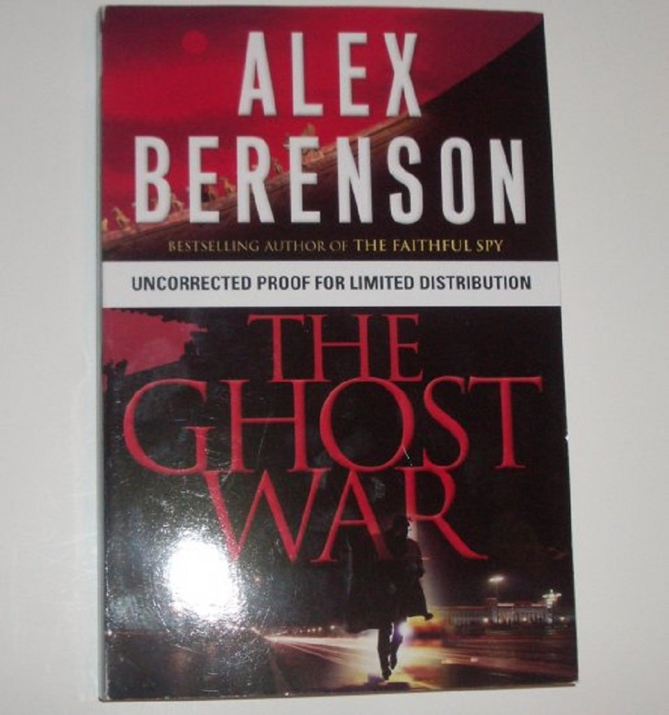 The Ghost War by ALEX BERENSON Advance Reading Copy ARC 2008 Suspense Thriller