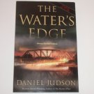 The Water's Edge by DANIEL JUDSON Advance Reading Copy 2008 Thriller