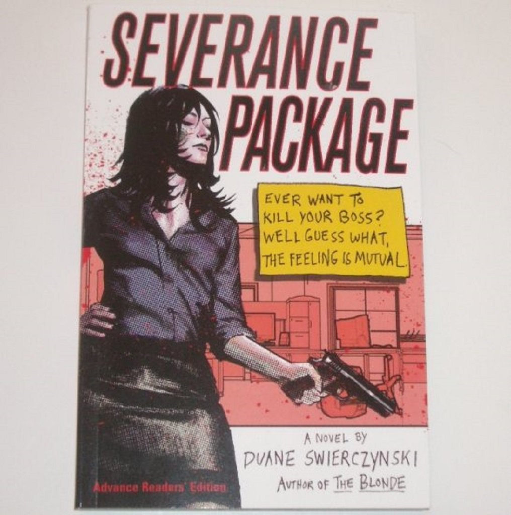 Severance Package by DUANE SWIERCZYNSKI Advance Reading Copy 2008