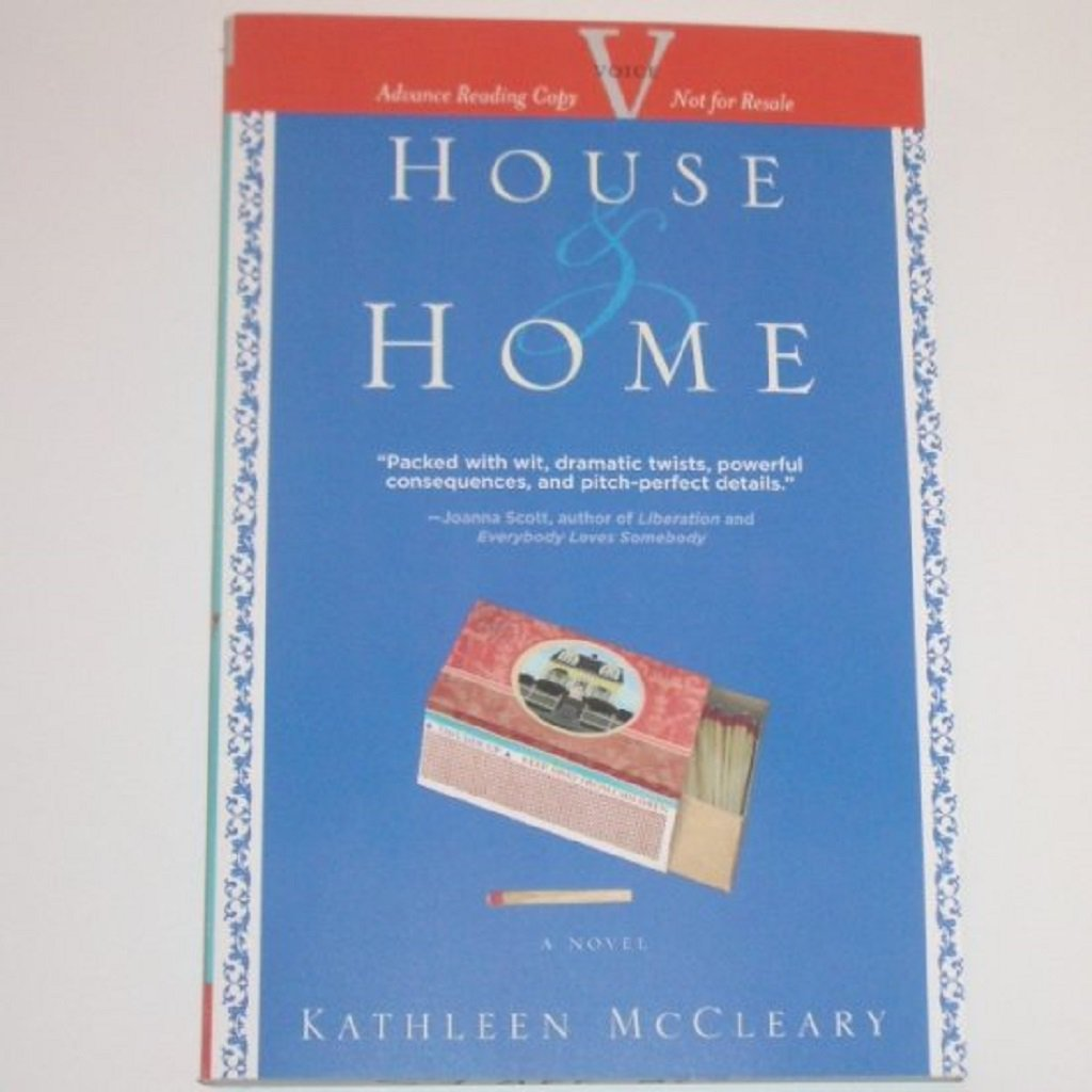 House and Home by KATHLEEN McCLEARY Advance Reading Copy 2008