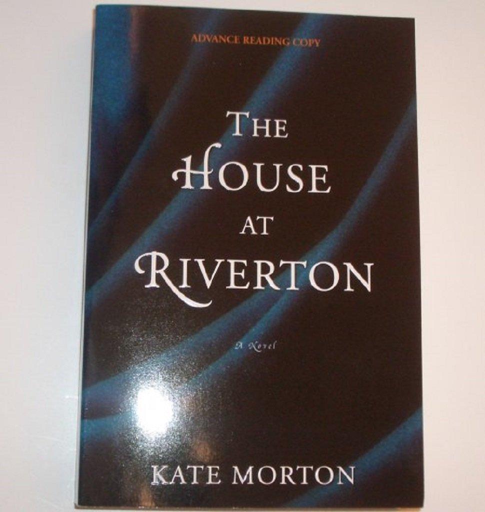 The House at Riverton by KATE MORTON Advance Reading Copy ARC 2008