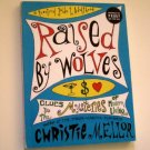 Raised by Wolves by CHRISTIE MELLOR Advance Reading Copy ARC 2008 Witty Self Help