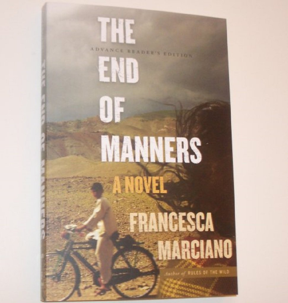 The End of Manners by FRANCESCA MARCIANO Advance Reader's Edition ARC 2008