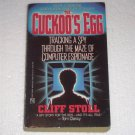 The Cuckoo's Egg: Tracking a Spy through the Maze of Computer Espionage by Cliff Stoll 1990 Bio