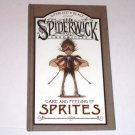 Care and Feeding of Sprites by Holly Black  Spiderwick Chronicles Series Hardcover