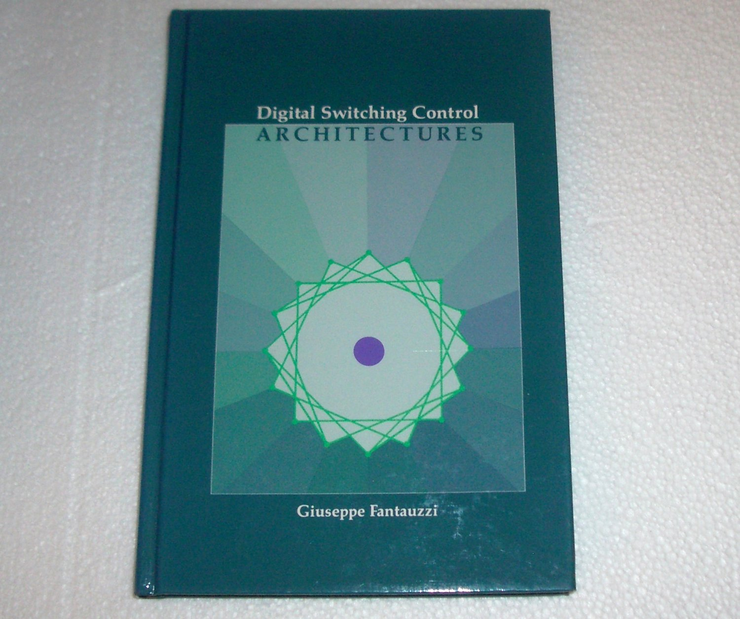 Digital Switching Control Architectures by Giuseppe Fantauzzi 1990 Hardcover