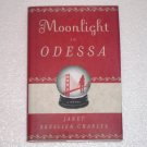 Moonlight in Odessa by Janet Skeslien Charles (2009, Hardcover) 1st US Edition
