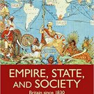 Empire, State, and Society: Britain since 1830 by Jamie L. Bronstein, Andrew T. Harris 2012