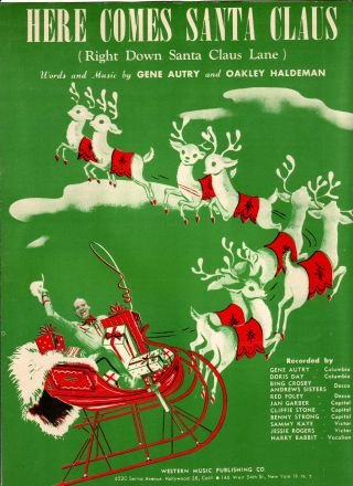 Here Comes Santa Claus right down Santa Claus Lane Sheet Music