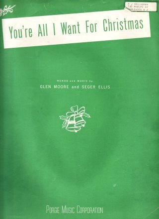 You're all I want for Christmas Moore Ellis Sheet Music