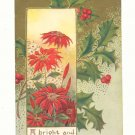 BRIGHT AND HAPPY CHRISTMAS, POINSETTIA HOLLY Vintage POSTCARD  63
