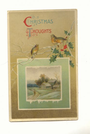 CHRISTMAS THOUGHTS, BIRDS HOLLY, SCENE VINTAGE POSTCARD   122