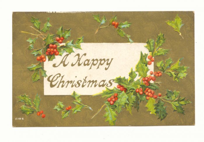 A HAPPY CHRISTMAS, HOLLY, GOLD, VINTAGE POSTCARD   125
