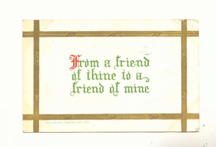 VICTORIAN MOTTO FROM A FRIEND OF MINE, VINTAGE POSTCARD   137