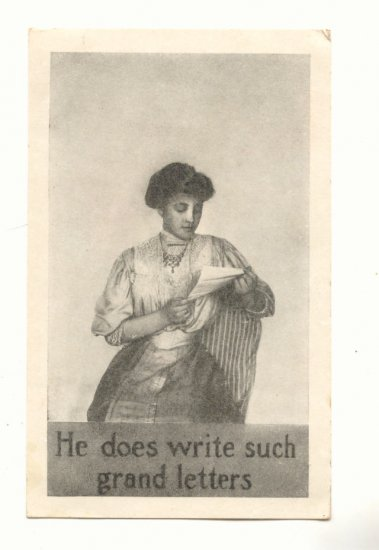 HE DOES WRITE SUCH GRAND LETTERS, PRETTY LADY POSTCARD   #223