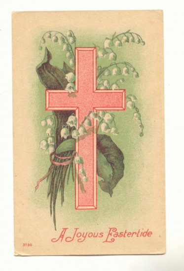 JOYOUS EASTERTIDE, CROSS, LILY OF THE VALLEY 1911   POSTCARD #259