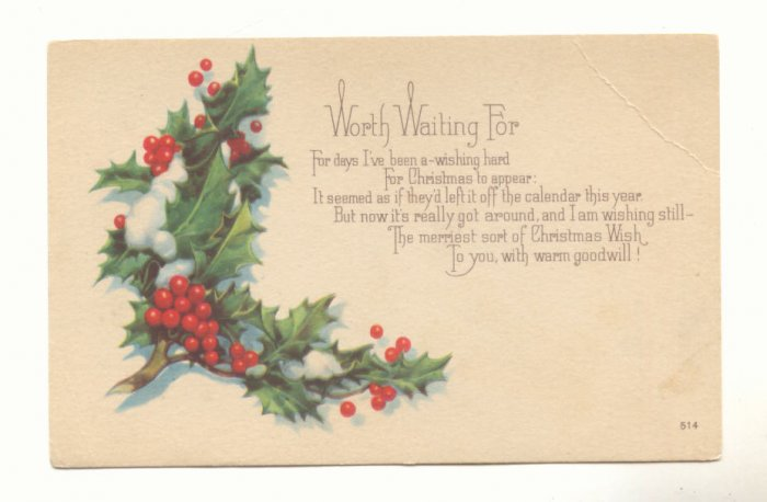 WORTH WAITING FOR, VINTAGE CHRISTMAS POSTCARD, HOLLY   #272