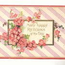 MANY HAPPY RETURNS, PINK FLOWERS, VINTAGE POSTCARD 1911   #279