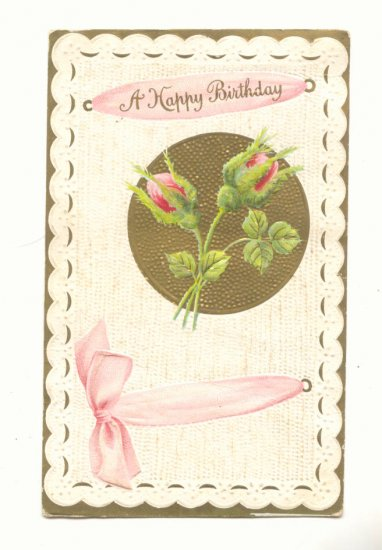 HAPPY BIRTHDAY, MOSS ROSE BUDS, RIBBON VINTAGE POSTCARD    #291