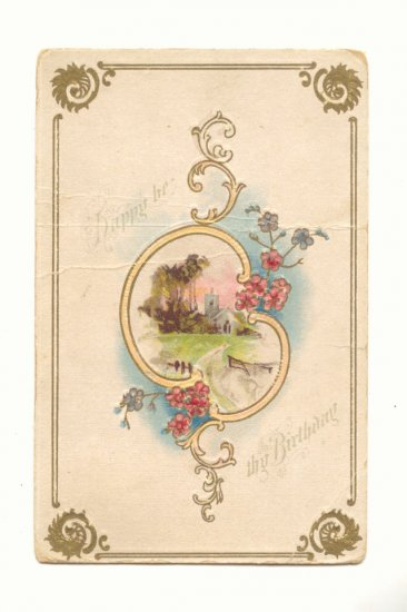 HAPPY BE THY BIRTHDAY COUNTRY SCENE FLOWERS 1911   POSTCARD #306
