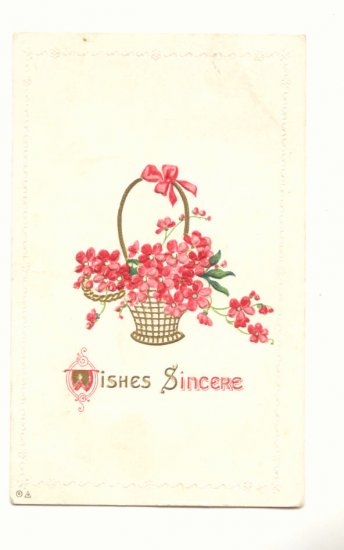 WISHES SINCERE, BASKET OF PINK FLOWERS 1913 VINTAGE POSTCARD #332
