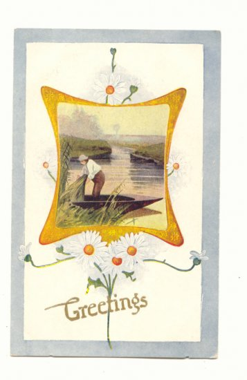 GREETINGS, MAN IN BOAT, DAISIES, VINTAGE UNUSED Postcard #414