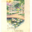 BIRTHDAY GARDEN ARBOR LILY PADS VINTAGE POSTCARD    #454