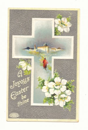 JOYOUS EASTER BE THINE CROSS SCENE FLOWERS SILVER 1911    Vintage Postcard #492