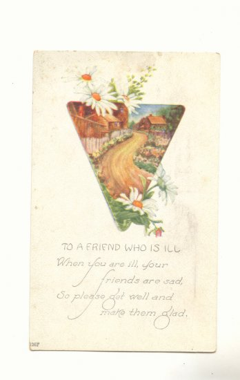TO A FRIEND WHO IS ILL, DAISIES COUNTRY SCENE VERSE Vintage Postcard #517