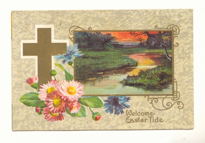 WELCOME EASTERTIDE, MARSH SCENE, GOLD CROSS, FLOWERS Vintage Postcard #521