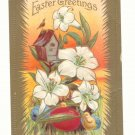 EASTER BIRD HOUSE LILLIES, CHICK, EGG VINTAGE POSTCARD #527